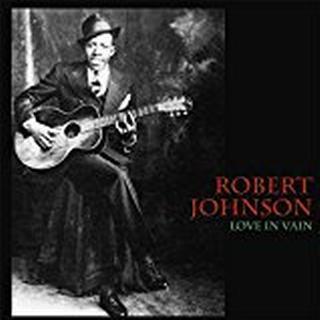 Robert Johnson - Love In Vain [VINYL]